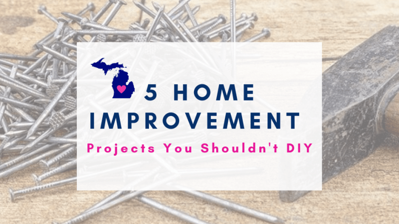 5 Home Improvement Projects You Shouldn't DIY
