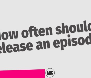 graphic that says 'how often should I release a podcast episode'