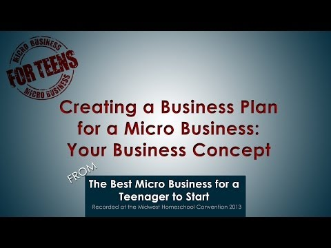 Video: Creating a Business Plan for Your Micro Business – Your Business Concept