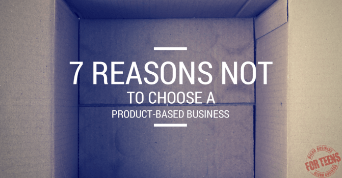 7 Reasons Not to Choose a Product-based Business