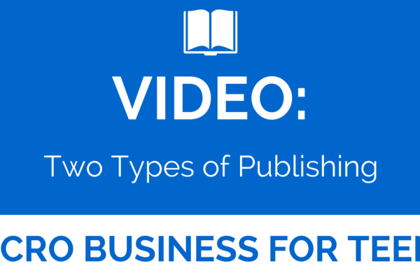 Video: Two Types of Publishing for Teen Authors