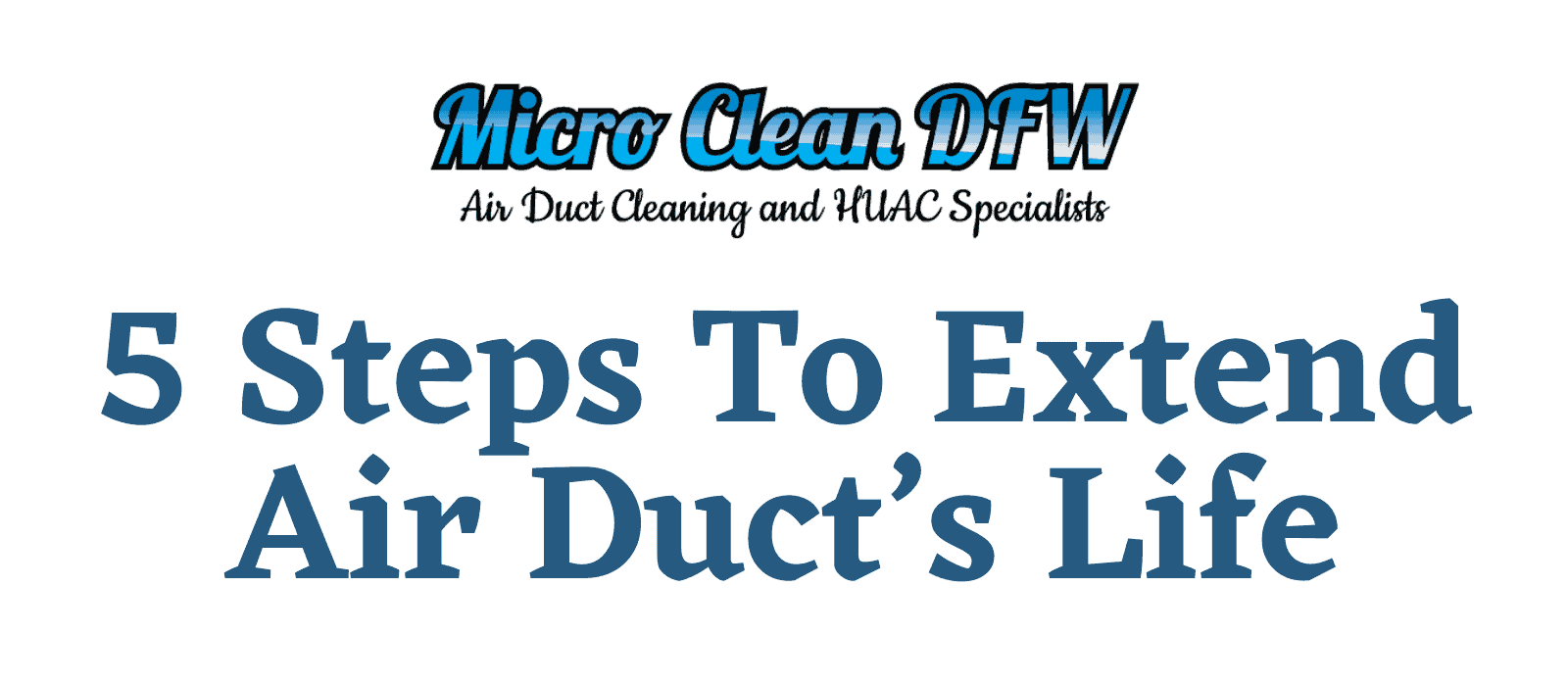5 Steps To Extend Air Duct's Life [Infographic]