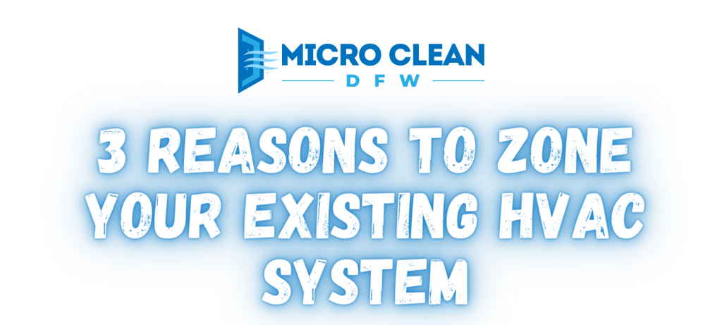 3 Reasons to Zone Your Existing HVAC System