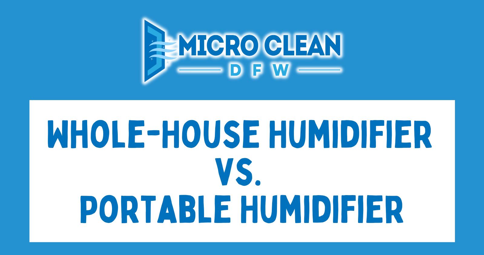 Whole-House Humidifier vs. Portable Humidifier