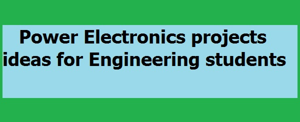 power electronics projects ideas