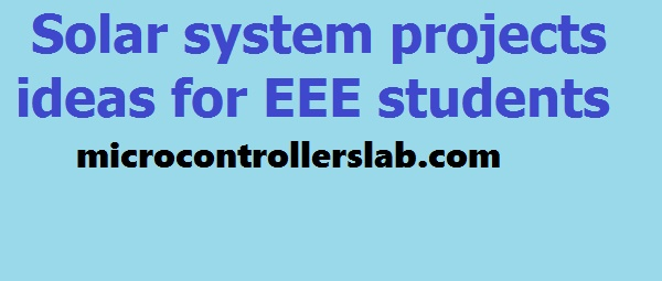 Solar system projects ideas for engineering students