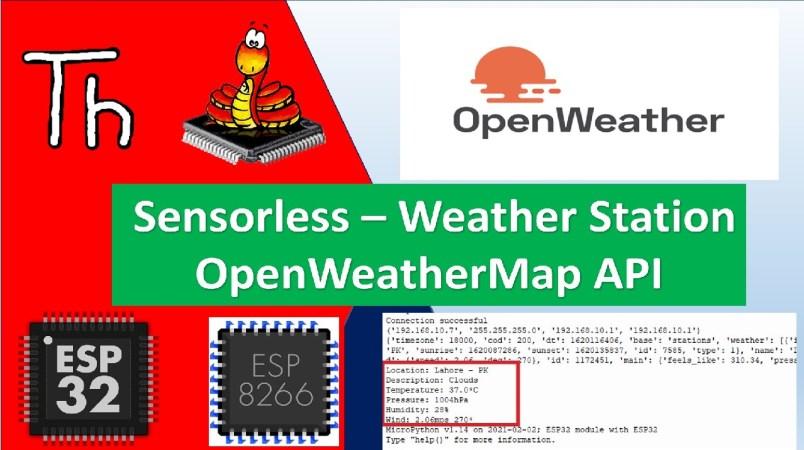 MicroPython OpenWeatherMap API with ESP32 ESP8266 Sensorless Weather Station