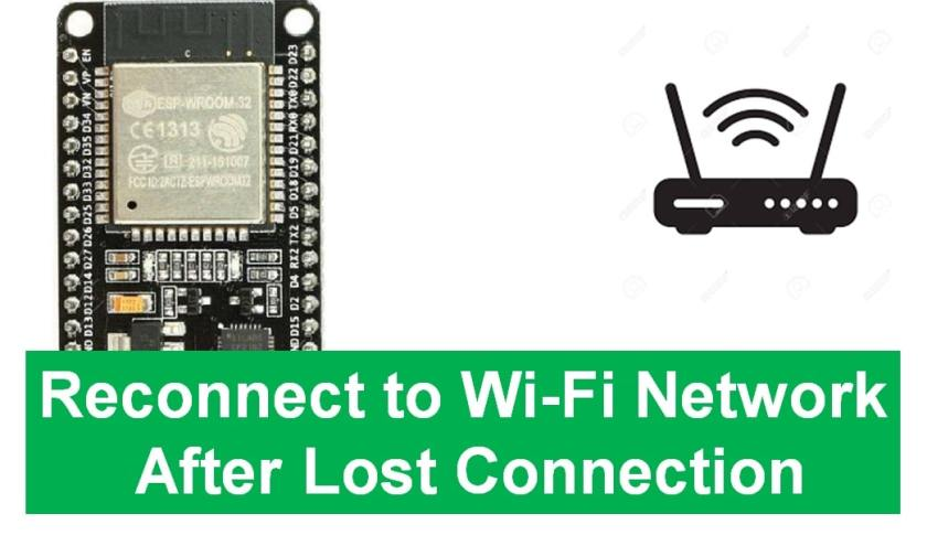 ESP32 Reconnect to Wi-Fi Network After Lost Connection