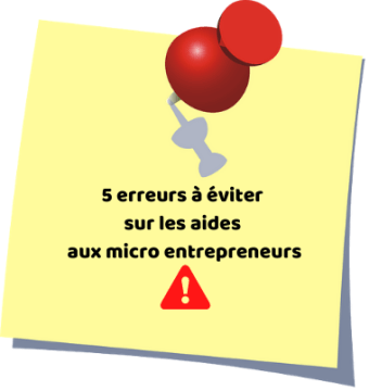 5 erreurs à éviter sur les aides aux micro entreprises
