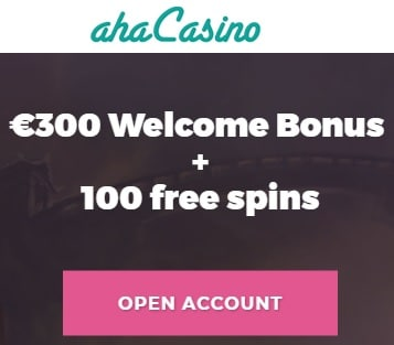 Aha Casino Review 100 free spins + 100% free bonus up to €200