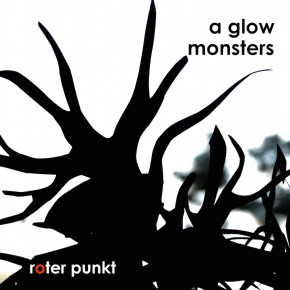 a glow - monsters - roter punkt 006