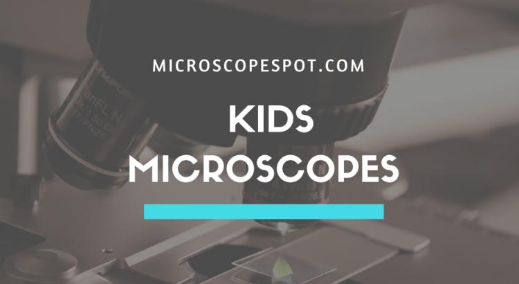 KIDS MICROSCOPES