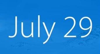 Windows 10 Availability date is July 29 2015