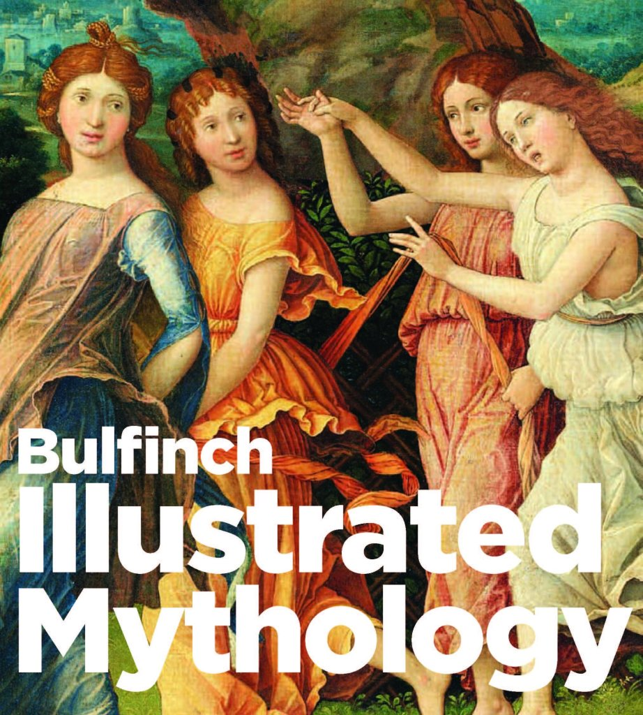 Bulfinch's Illustrated Mythology