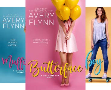 Butterface, Muffin Top, Tomboy books in the Hartigan's series from Avery Flynn