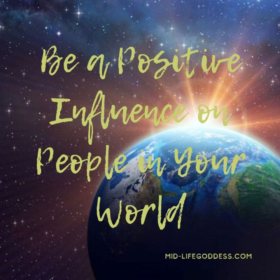 Be a Positive Influence