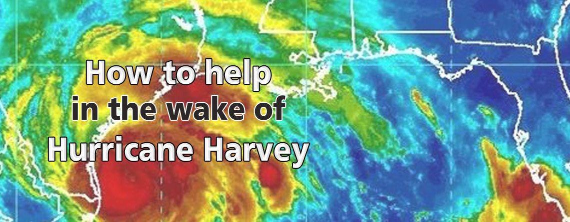 How To Help In the Wake of Hurricane Harvey