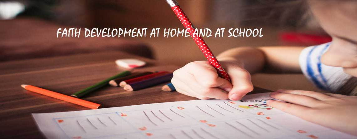 Faith Development at Home and at School