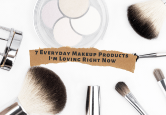 7 Everyday Makeup Products I'm Loving Right Now