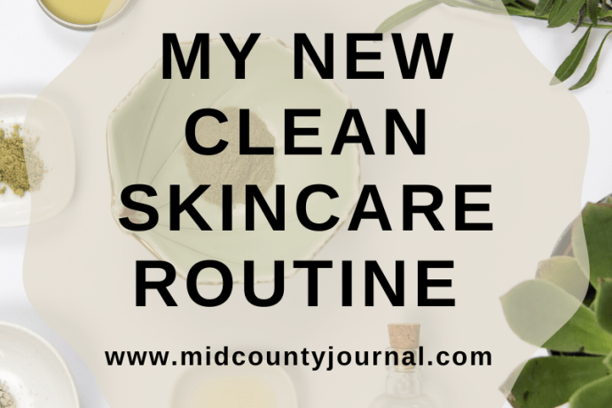 My New Clean Skincare Routine