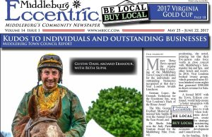 THIS MONTH IN THE ECCENTRIC: 2017 Virginia Gold Cup, Tack Box Turns 70, Windy Hill Fashion Show, Land Trust of Virginia, Sheila Johnson, Town Visions and Goals, Marc Leepson and a whole lot more!