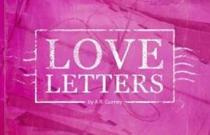 Love Letters -- a Pulitzer Prize Finalist for Drama