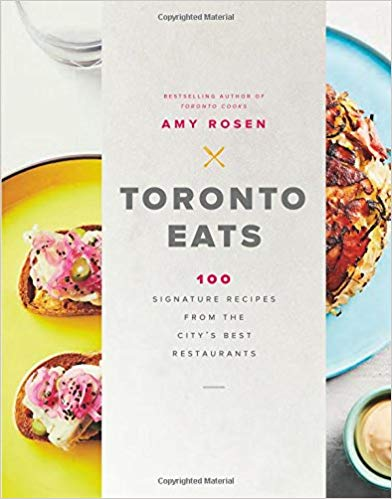Amy Rosen's Toronto Eats Cookbook