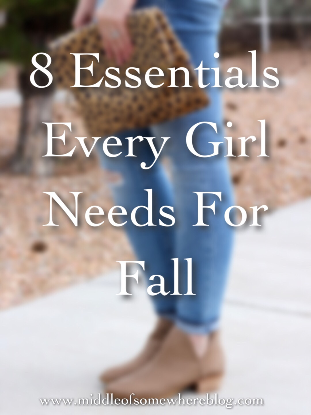 8 essentials every girl needs for fall