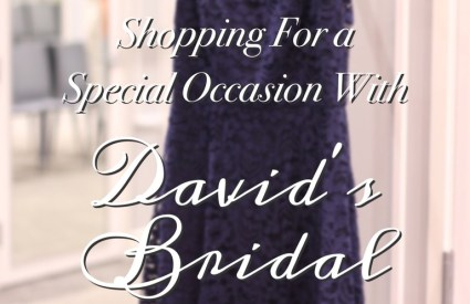 Shopping For a Special Occasion with David's Bridal