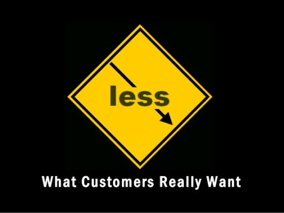 For Customer Satisfaction, Less Is More