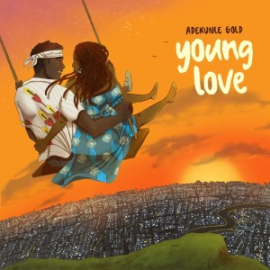 download adekunle gold young love mp3