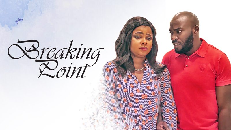 Breaking Point – Nollywood Movie