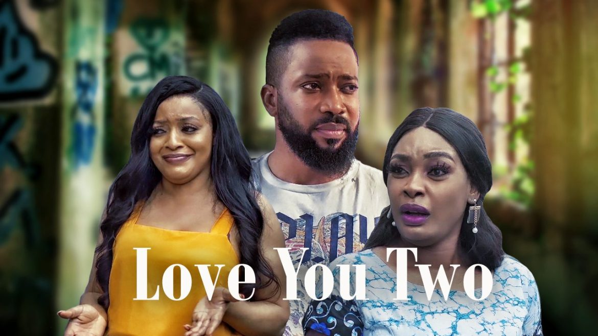 Love You Two – Nollywood Movie