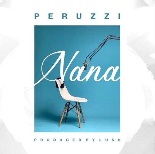 Peruzzi – Nana (Lyrics)