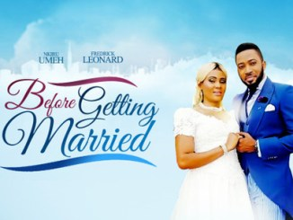 Before Getting Married – Nollywood Movie