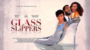 Glass Slippers – Nollywood Movie