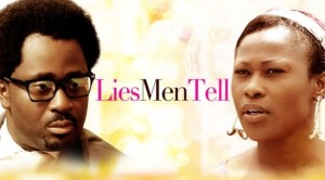 Lies Men Tell – Nollywood Movie