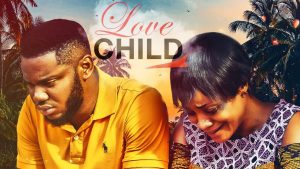 Love Child – Nollywood Movie