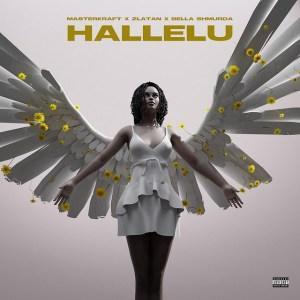 Masterkraft – Hallelu ft. Zlatan, Bella Shmurda