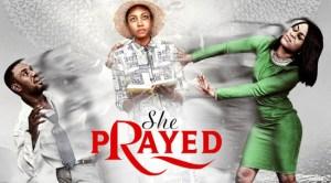 She Prayed – Nollywood Movie