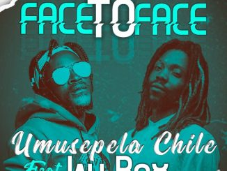 Umusepela Chile ft. Jay Rox – Face to Face