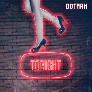 Dotman – Tonight