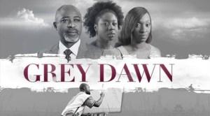 Grey Dawn – Nollywood Movie