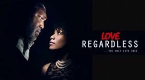 Love Regardless – Nollywood Movie