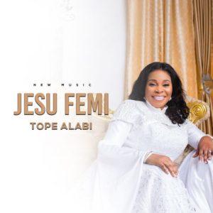 Tope Alabi – Jesu Femi
