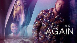 not-again-–-nollywood-movie