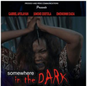 Somewhere In The Dark – Nollywood Movie