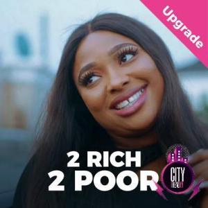 Too Rich, Too Poor – Nollywood Movie