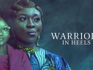Warriors In Heels – Nollywood Movie