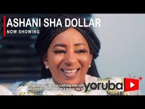 Ashani Sha Dollar – Latest Yoruba Movie 2021
